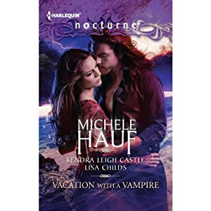 Vacation with a Vampire: Stay, Vivi and the Vampire, and Island Vacation | [Michele Hauf, Kendra Leigh Castle, Lisa Childs]