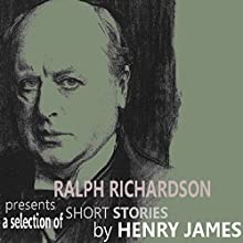 Ralph Richardson Presents A Selection of Short Stories by Henry James | Livre audio Auteur(s) : Henry James Narrateur(s) : Ralph Richardson