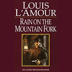 Rain on a Mountain Fork | [Louis L'Amour]