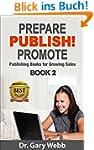 PREPARE! PUBLISH! PROMOTE! Book 2: Pu...