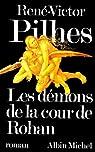 Les d�mons de la cour de Rohan par Pilhes
