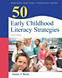 50 Early Childhood Literacy Strategies (3rd Edition)