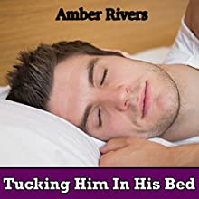 Tucking Him in His Bed: Taboo Reluctant Erotica (       UNABRIDGED) by Amber Rivers Narrated by James Newton