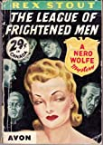 Image of The league of frightened men: A Nero Wolfe Mystery