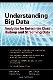 Understanding Big Data: Analytics for Enterprise Class Hadoop plus Streaming Data