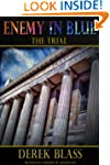 Enemy in Blue: The Trial (Book #2) (T...