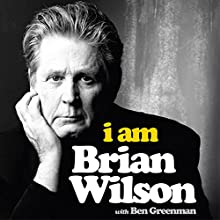 I Am Brian Wilson: The genius behind the Beach Boys Audiobook by Brian Wilson, Ben Greenman - contributor Narrated by Fred Berman