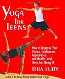 img - for Yoga for Teens by Thia Luby (2000-01-31) book / textbook / text book