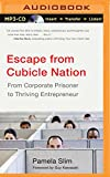 img - for Escape from Cubicle Nation: From Corporate Prisoner to Thriving Entrepreneur book / textbook / text book