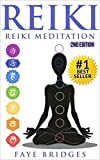 REIKI: Reiki Meditation: Strengthen Body & Spirit and Increase Energy with Reiki Healing and Meditation - Complete Guide - 2nd edition