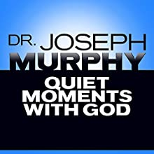 Quiet Moments with God Audiobook by Dr. Joseph Murphy Narrated by Sean Pratt