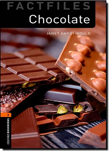 Oxford Bookworms Library Factfiles: Stage 2: Chocolate (Oxford Bookworms ELT)