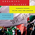 Dreaming in Chinese: Mandarin Lessons in Life, Love, and Language Audiobook by Deborah Fallows Narrated by Catherine Byers