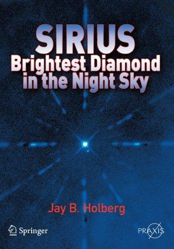 sirius-brightest-diamond-in-the-night-sky-springer-praxis-books-by-jay-b-holberg-2007-02-22