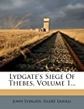 img - for Lydgate's Siege Of Thebes, Volume 1... book / textbook / text book