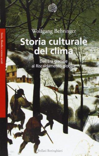 Storia culturale del clima Dall'era glaciale al riscaldamento globale PDF