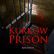 Kurkow Prison: Berkley Street, Book 5 | Ron Ripley
