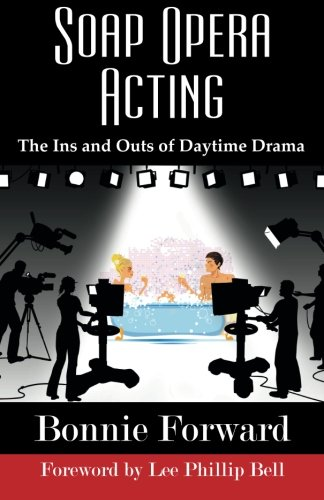 SOAP OPERA ACTING: The Ins and Outs of Daytime Drama PDF