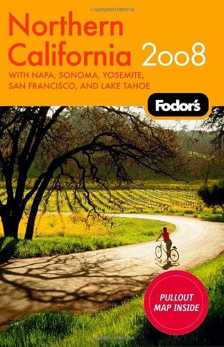 Fodor's Northern California 2008: with Napa, Sonoma, Yosemite, and Lake Tahoe (Fodor's Gold Guides)