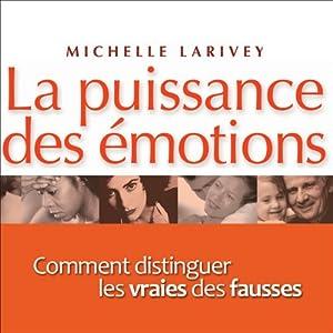 La puissance des émotions - Comment reconnaître les vraies des fausses | Livre audio