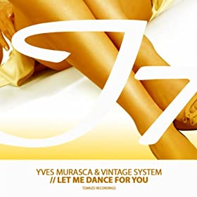 Let Me Dance for You: Yves Murasca & Vintage System: Amazon.it: Musica Digitale