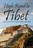 img - for High Road To Tibet - Travels in China, Tibet, Nepal and India book / textbook / text book