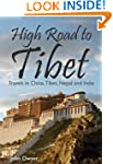High Road To Tibet - Travels in China...