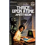 Thrice Upon a Timeby James P. Hogan