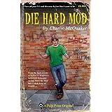 Die Hard Modby Charlie McQuaker