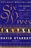 Six Wives: The Queens of Henry VIII (0060005505) by Starkey, David