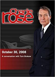 Charlie Rose -  Tom Brokaw (October 30, 2008)