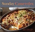 Sunday Casseroles: Complete Comfort i...