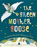 img - for The Green Mother Goose: Saving the World One Rhyme at a Time book / textbook / text book