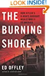 The Burning Shore: How Hitler's U-Boa...