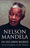 In His Own Words: From Freedom to the Future (0349117764) by Mandela, Nelson
