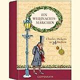Ein Weihnachtsmärchen: Charles Dickens in 24 Büchlein