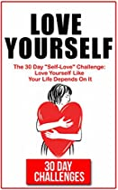 Love Yourself: The 30 Day Challenge To