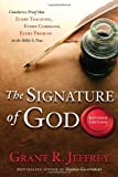 The Signature of God, Revised Edition: Conclusive Proof That Every Teaching, Every Command, Every Promise in the Bible Is True (0307444848) by Jeffrey, Grant R.