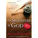 The Signature of God, Revised Edition: Conclusive Proof That Every Teaching, Every Command, Every Promise in the Bible Is True ~ Grant R. Jeffrey