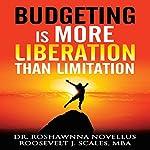 Budgeting Is More Liberation than Limitation | Roshawnna Novellus,Roosevelt J. Scales
