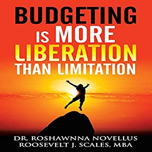 Budgeting Is More Liberation than Limitation Audiobook