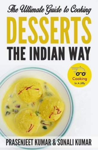 the-ultimate-guide-to-cooking-desserts-the-indian-way