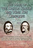 The Maps of the Bristoe Station and Mine Run Campaigns: An Atlas of the Battles and Movements in the Eastern Theater after Gettysburg, Including ... and Morton's Ford, July 1863- February 1864
