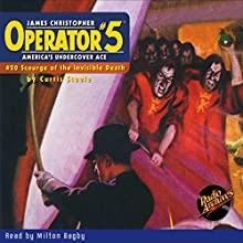 Operator #5: Scourge of the Invisible Death | Livre audio Auteur(s) : Curtis Steele Narrateur(s) : Milton Bagby