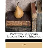 Proyecto de C Digo Judicial Para Al Ej Rcito...
