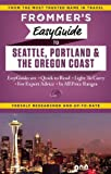 Frommers EasyGuide to Seattle, Portland and the Oregon Coast (Easy Guides)