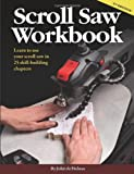 img - for Scroll Saw Workbook 2nd Edition: Learn to Use Your Sroll Saw in 25 Skill-Building Chapters book / textbook / text book