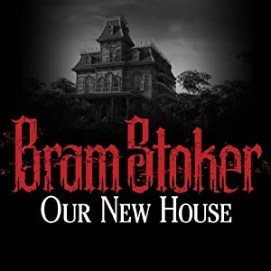 Our New House | [Bram Stoker]