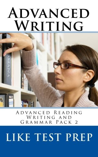 Advanced Writing: Advanced Reading Writing and Grammar Pack 2: Volume 2