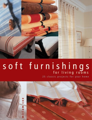 Soft Furnishings for Living Rooms: 25 Classic Projects for Your Home